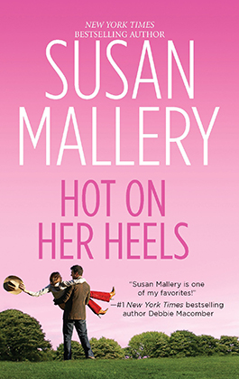 Hot On Her Heels, a romance novel by Susan Mallery