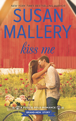 Kiss Me, a romance novel by Susan Mallery