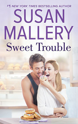 Sweet Trouble, a romance novel by Susan Mallery