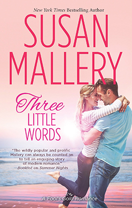 Three Little Words, a romance novel by Susan Mallery